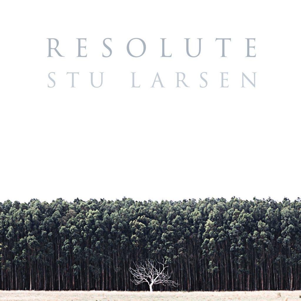 Resolute –Stu Larsen